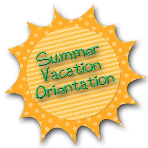 Summer Vacation Orientation 2013